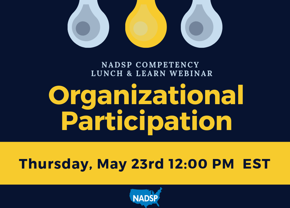 WEBINAR: The NADSP Competency of Organizational Participation
