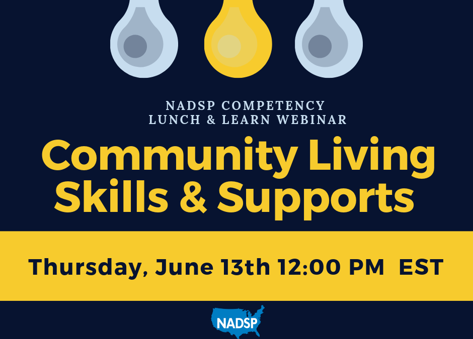 Webinar: The NADSP Competencies: Community Living Skills and Supports