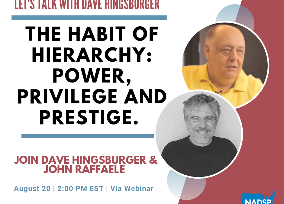 Let's Talk with Dave Hingsburger: The Habit of Hierarchy:Power, Privilege and Prestige